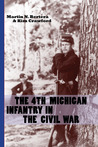 The 4th Michigan Infantry in the Civil War by Kim Crawford