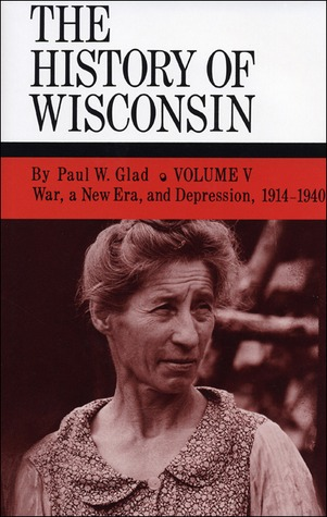 the-history-of-wisconsin-volume-v-war-a-new-era-and-depression-1914-1940