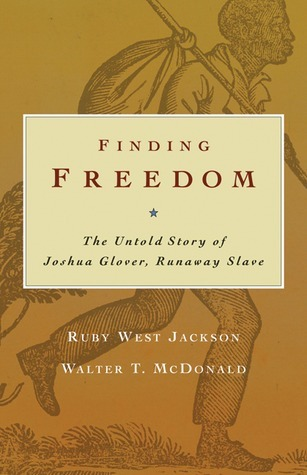 Finding Freedom: The Untold Story of Joshua Glover, Runaway Slave