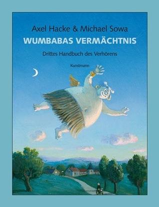Wumbabas Vermächtnis : Drittes Handbuch des Verhörens
