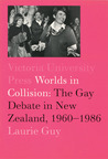Worlds in Collision: The Gay Debate in New Zealand, 1960–1984