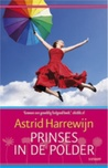 Prinses in de polder by Astrid Harrewijn