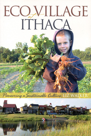 EcoVillage at Ithaca Pioneering a Sustainable Culture
