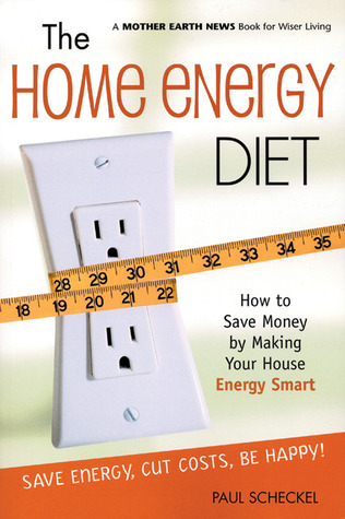 The Home Energy Diet by Paul Scheckel