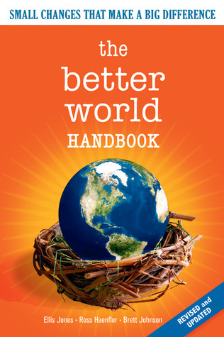 The better world handbook: small changes that make a big difference by Ellis Jones