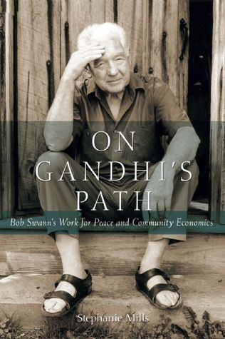 On Gandhi's Path: Bob Swann's Work for Peace and Community Economics