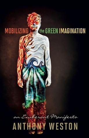 Mobilizing the Green Imagination: An Exuberant Manifesto