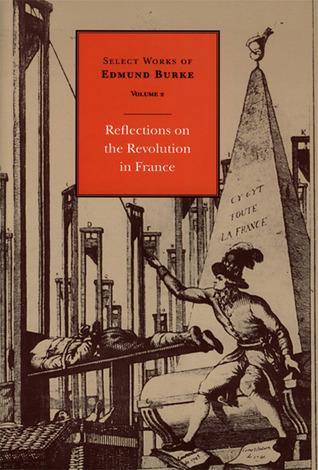 Select Works of Edmund Burke: Reflections on the Revolution in France Descargas de libros en espanol
