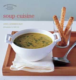 Ebook Soup Cuisine by Anne-Catherine Bley DOC!