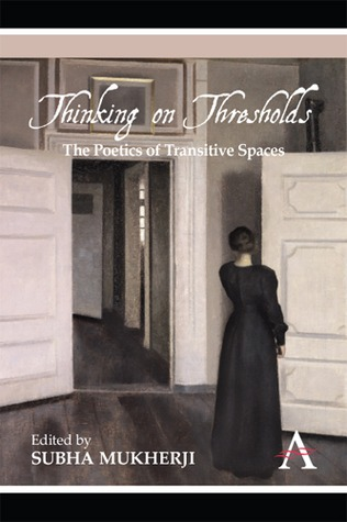 Thinking on Thresholds: The Poetics of Transitive Spaces