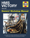 HMS Victory Manual 1765-1812: An Insight into Owning, Operating and Maintaining the Royal Navy's Oldest and Most Famous