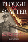 Plough & Scatter: The Diary-Journal of a First World War Gunner