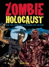 Zombie Holocaust: How the Living Dead Devoured Pop Culture
