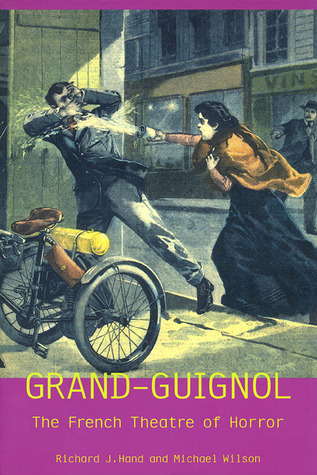 Grand-Guignol: The French Theatre of Horror