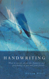 Handwriting: What It Reveals about the Character and Personality of You and Your Friends
