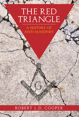 The Red Triangle: The History of the Persecution of Freemasons