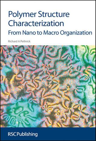 Polymer Structure Characterization: From Nano To Macro Organization