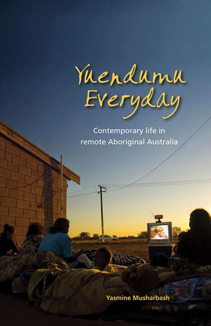 Yuendumu Everyday: Contemporary Life in Remote Aboriginal Australia