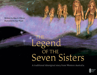 The Legend of the Seven Sisters: A Traditional Aboriginal Story From Western Australia