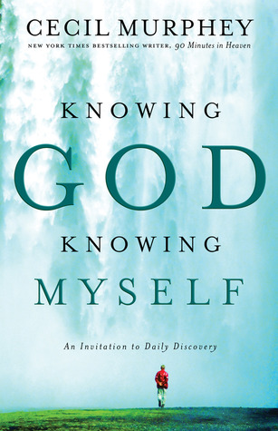 Knowing God, Knowing Myself by Cecil Murphey