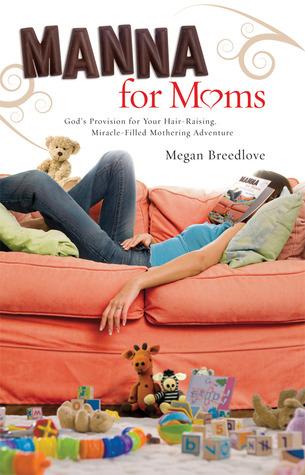 Manna for Moms by Megan Breedlove