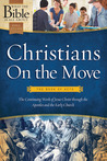 Christians On the Move: The Book of Acts: The Continuing Work of Jesus Christ Through the Apostles and the Early Church (What the Bible Is All About Bible Study Series)