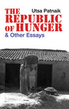 The Republic of Hunger: And Other Essays