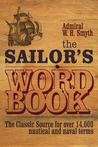 The Sailor's Word Book: The Classic Source for Over 14,000 Nautical and Naval Terms