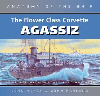 The Flower Class Corvette Agassiz