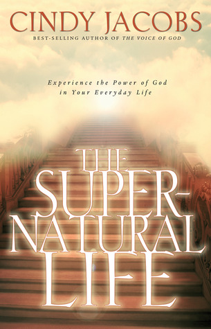 The Supernatural Life: Experience the Power of God in Your Everyday Life por Cindy Jacobs 978-0830729616 MOBI FB2