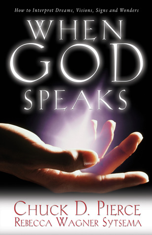 When God Speaks: How to Interpret Dreams, Visions, Signs and Wonders