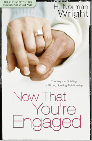 Now That You're Engaged: The Keys to Building a Strong, Lasting Relationship EPUB FB2 por H. Norman Wright
