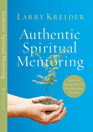 authentic-spiritual-mentoring-nurturing-younger-believers-toward-spiritual-maturity