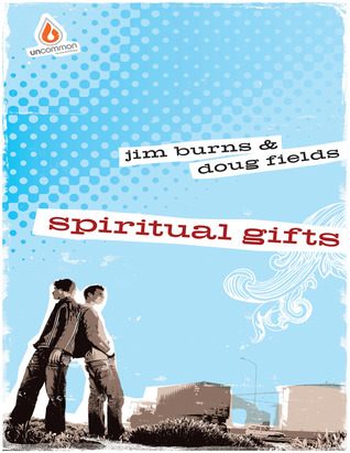 Spiritual Gifts: High School Study: Help teens find God's gifts to each of them!
