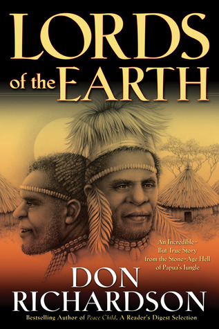 Lords of the Earth: An Incredible but True Story f...