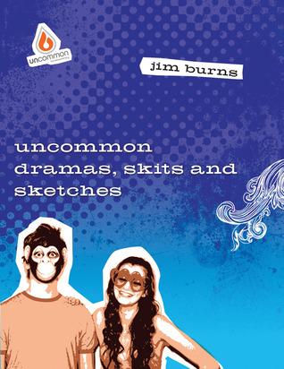 Uncommon Dramas, Skits,  Sketches