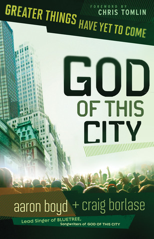 God Of This City: Greater Things Have Yet to Come