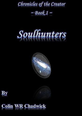 Soulhunters (Chronicles of the Creator, #1)