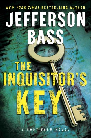 The Inquisitor's Key (Body Farm #7) - Jefferson Bass