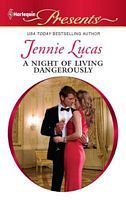 A Night of Living Dangerously by Jennie Lucas