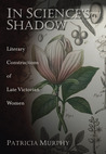 In Science's Shadow: Literary Constructions of Late Victorian Women