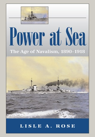 Power at Sea, Volume 1 by Lisle A. Rose