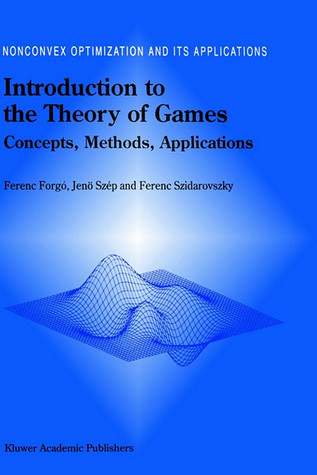 Introduction to the Theory of Games: Concepts, Methods, Applications
