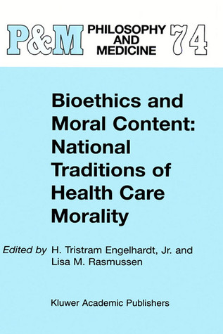 Bioethics and Moral Content: National Traditions of Health Care Morality: Papers Dedicated in Tribute to Kazumasa Hoshino