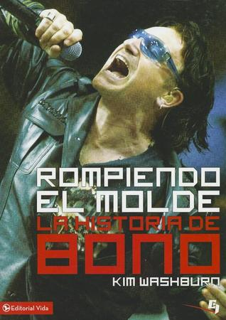 Rompiendo el Molde: The Story of a Boy from Dublin Who Grew up to Become One of the World's Greatest Rock Stars