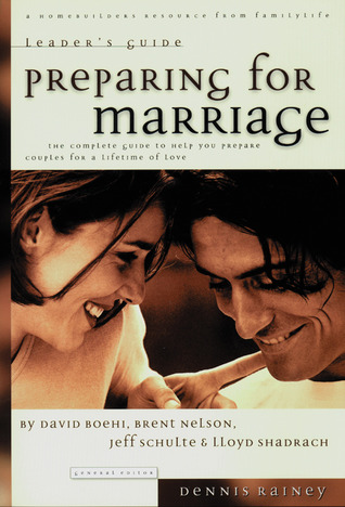 Preparing for Marriage: Leaders Guide : The Complete Guide to Help You Prepare Couples for a Lifetim