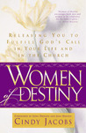 Women of Destiny: Releasing You To Fulfill God's Call in Your Life and in the Church