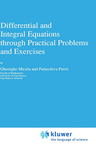 Differential and Integral Equations Through Practical Problems and Exercises