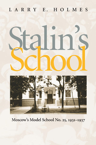 Stalin's School: Moscow's Model School No. 25, 1931-1937