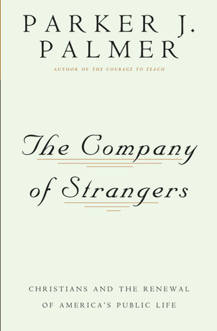 The Company of Strangers: Christians and the Renewal of Americas Public Life